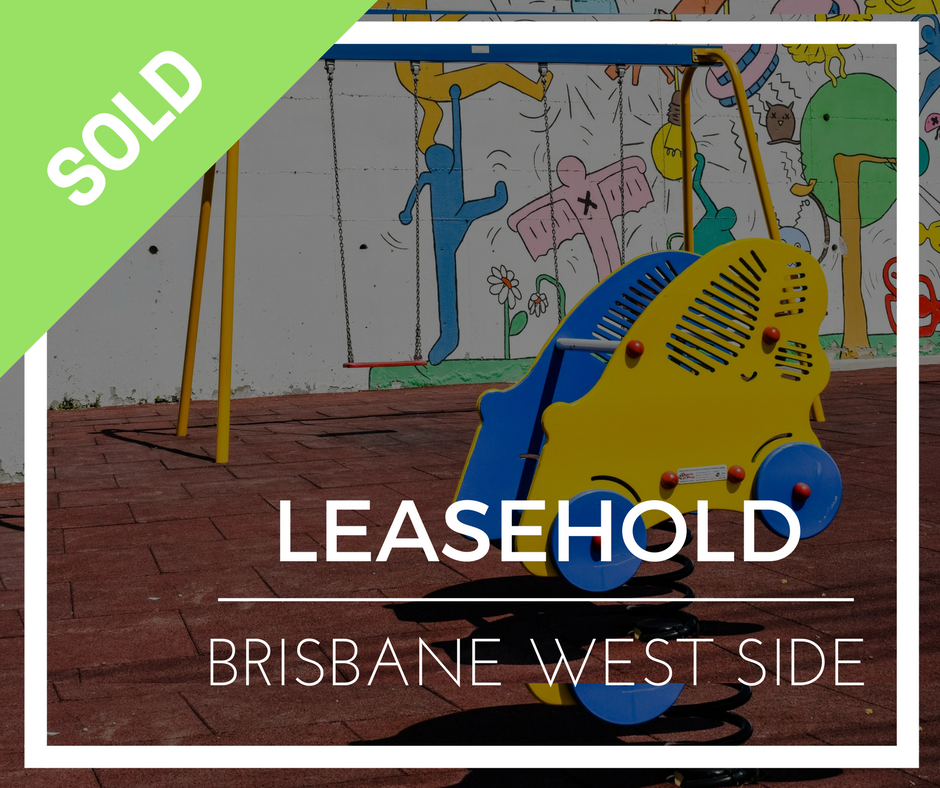 sold brisbane west side - Childcare Leasehold